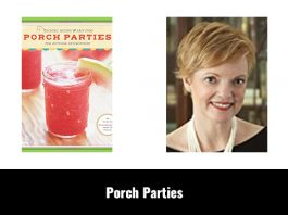 Porch Parties: Cocktail Recipes and Easy Ideas for Outdoor Entertaining