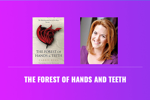 The Forest of Hands and Teeth by Carrie Ryan : Book Review