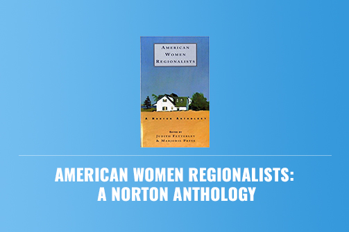 American Women Regionalists A Norton Anthology