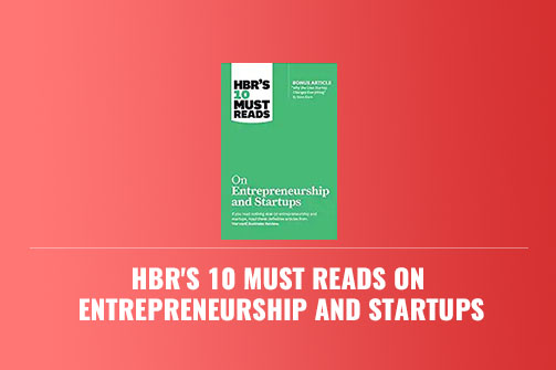 HBR's 10 Must Reads on Entrepreneurship and Startups – Book Review