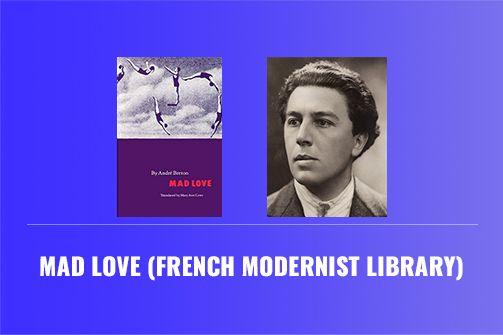 Mad Love (French Modernist Library) – Book Review